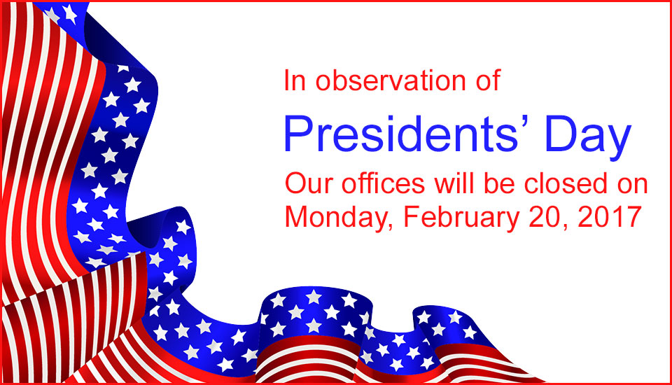 Our offices will be closed Monday, February 20, 2017, for Presidents' Day
