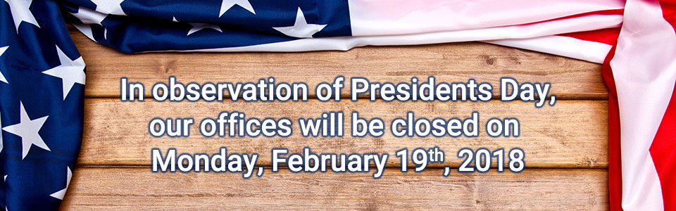 In observation of Presidents Day, our offices will be closed Monday, February 19th, 2018